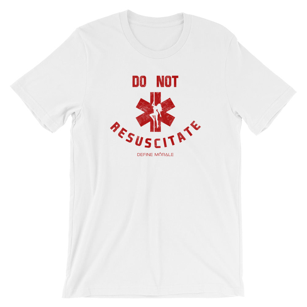 Do Not Resuscitate - (White) Short-Sleeve Unisex T-Shirt