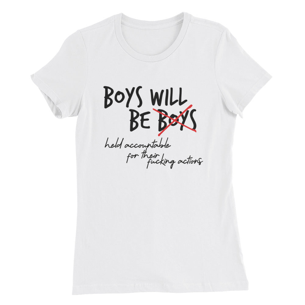 Boys will be held Acountable - (White) Women's Slim Fit T-Shirt