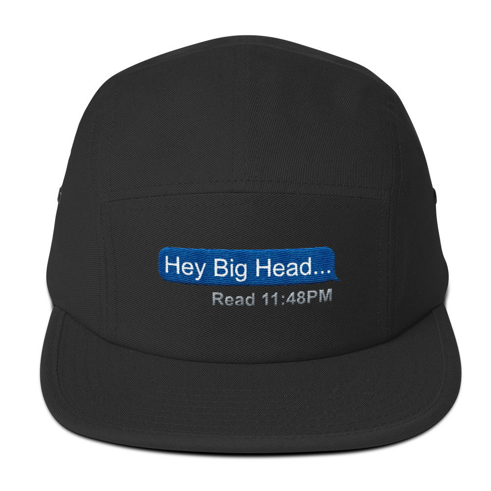 Hey Big Head - Five Panel Cap