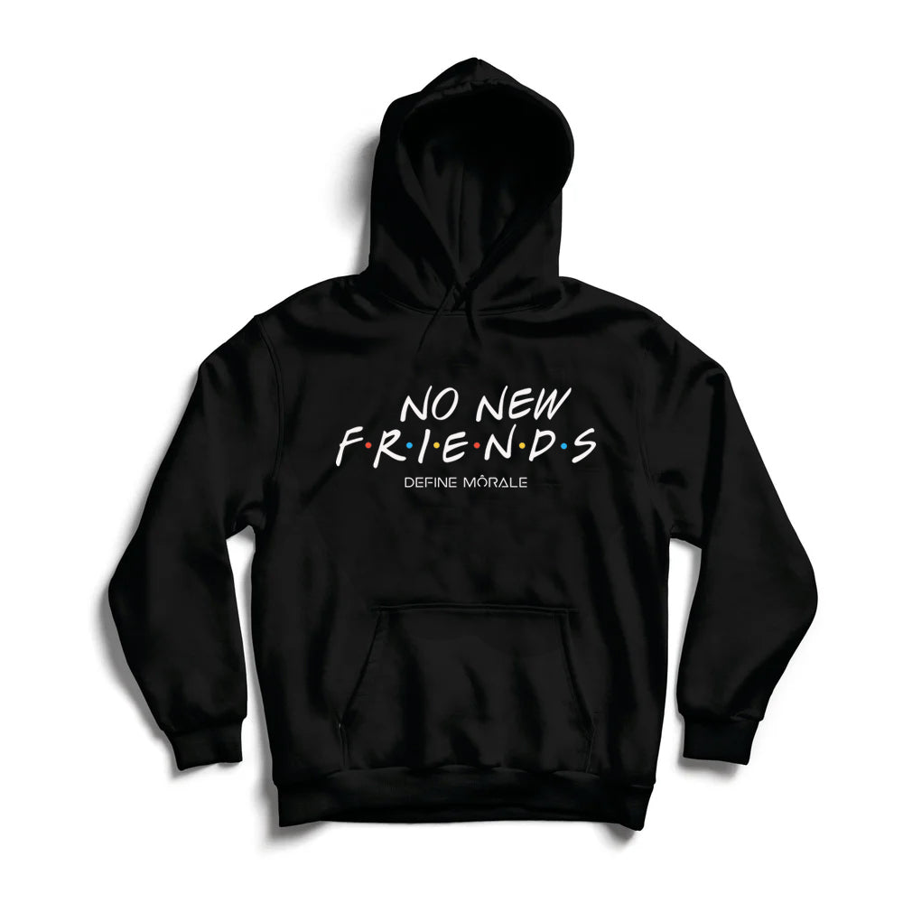 No New Friends - Black Hoodie