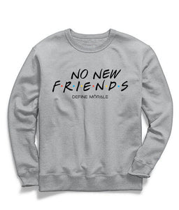 No New Friends - (Grey) Unisex Sweatshirt