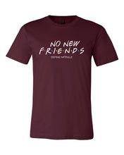 No New Friends - (Maroon) Unisex T- Shirt