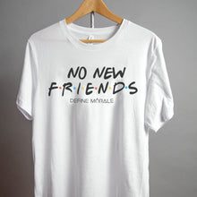 No New Friends (White) - Unisex Short Sleeve T-Shirt