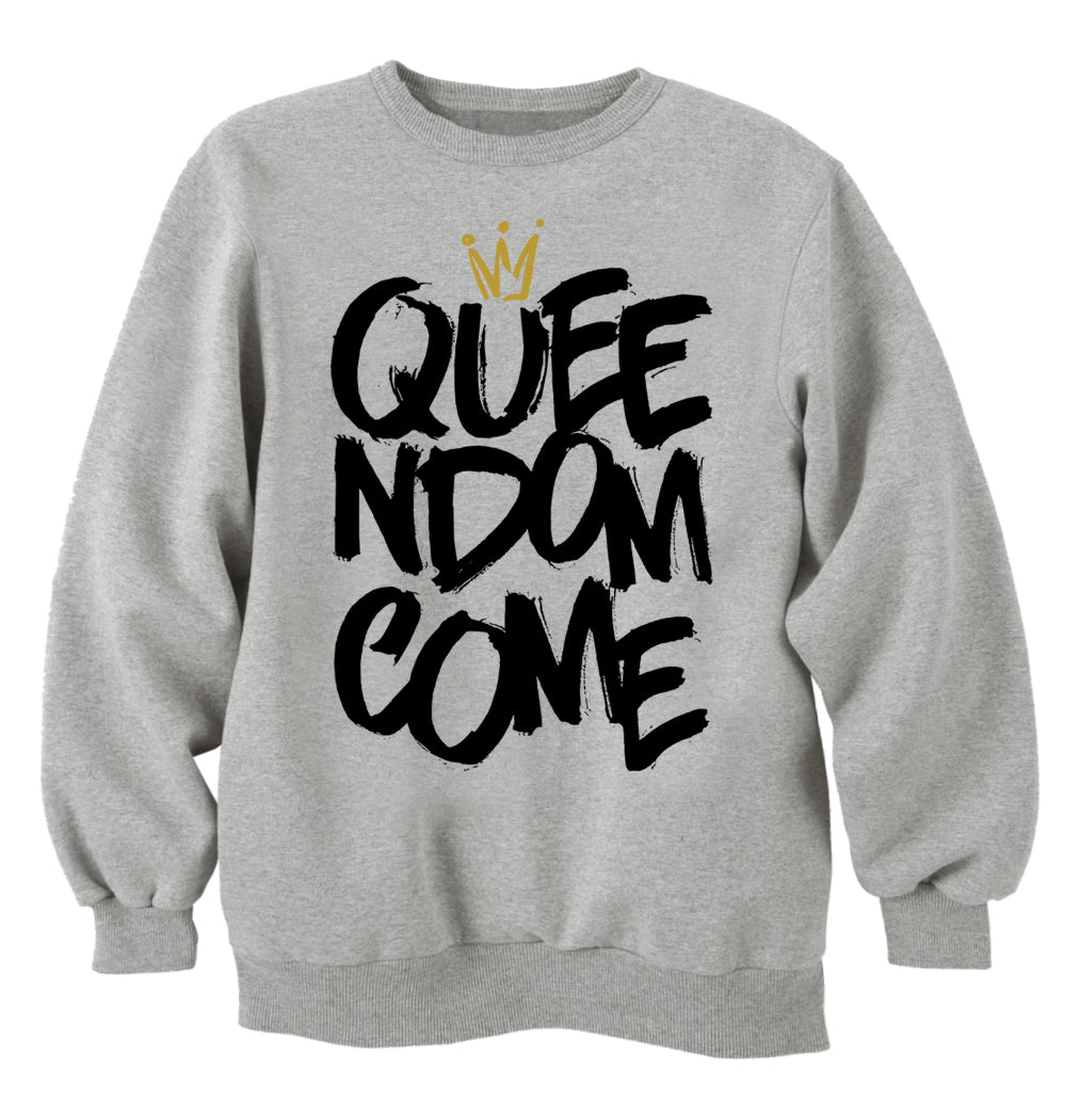 Queendom Come - (Grey) Unisex Sweatshirt