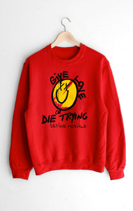 Give Love or Die Trying - (Red) Unisex Sweatshirt