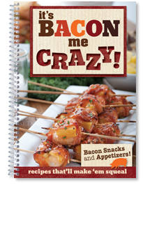 It's Bacon Me Crazy! Cookbook