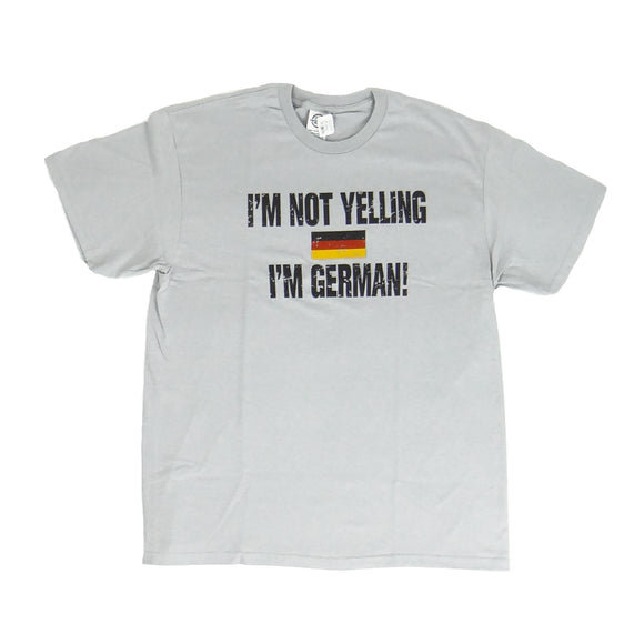 T-Shirt | I'm Not Yelling I'm German