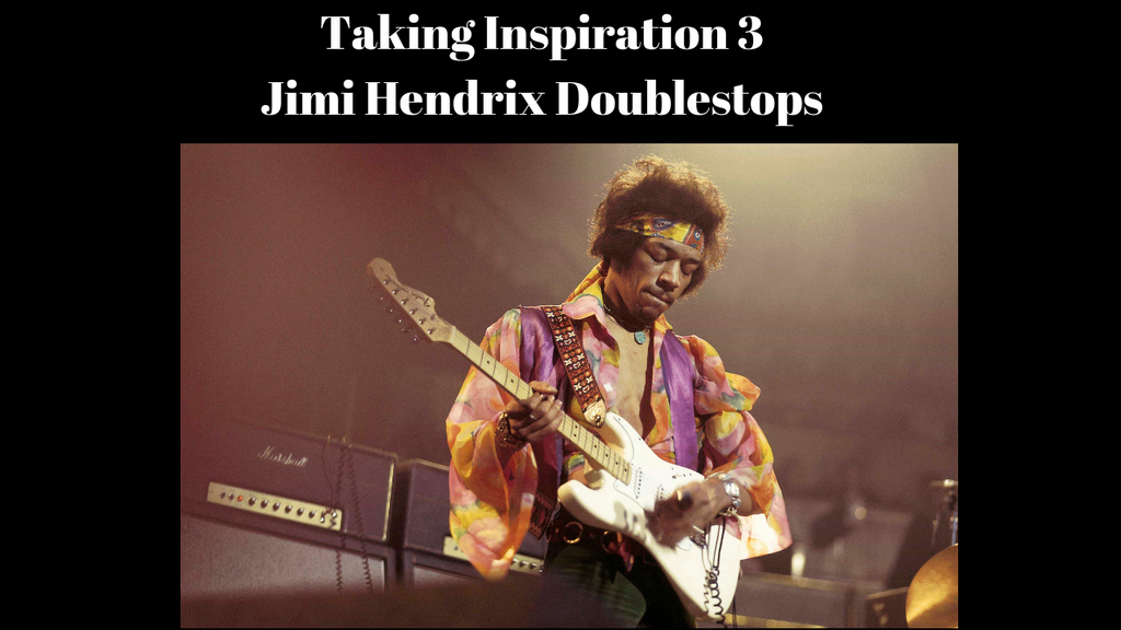Taking Inspiration Part 3- Jimi Hendrix Double Stops