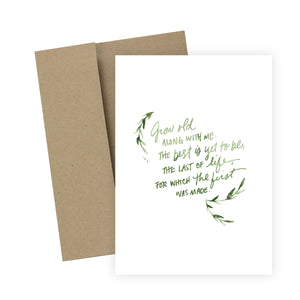 Grow Old Along With Me: Greeting Card