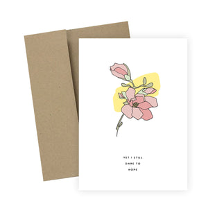 Yet, I Still Dare to Hope: Greeting Card