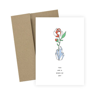 You Are A Work of Art: Greeting Card
