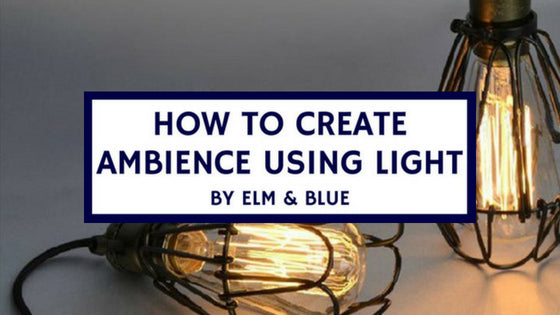 How to Create Ambience Using Light