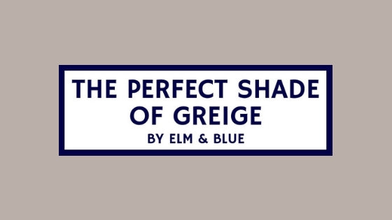 The Perfect Shade of Greige