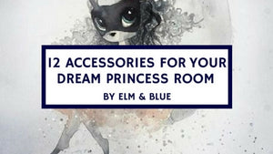 12 Accessories for Your Dream Princess Room