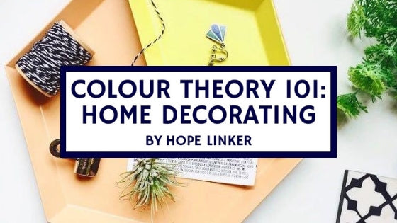 Colour Theory 101: Home Decorating