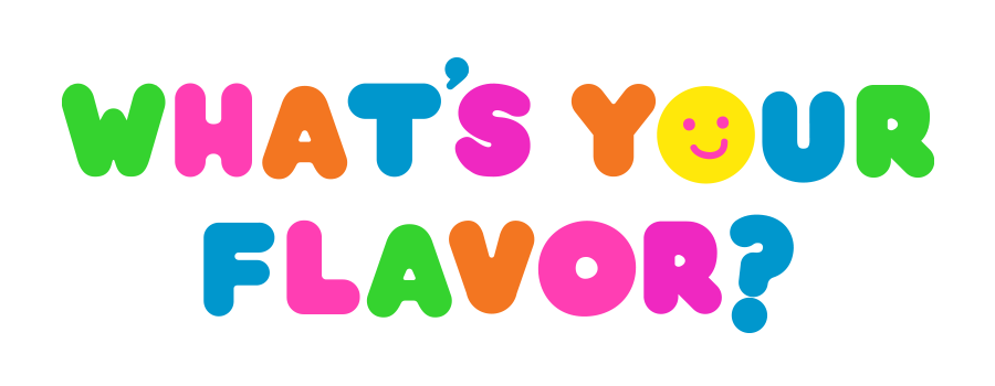 Whats Your Flavor