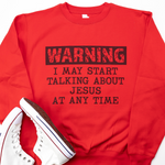 Warning Jesus Unisex Sweatshirt