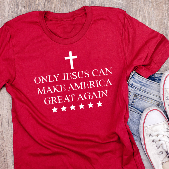 Only Jesus Can Make America Great Again