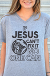 If Jesus Can't Fix It No One Can