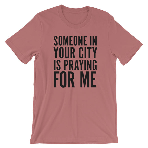 Someone is Praying Unisex T-Shirt