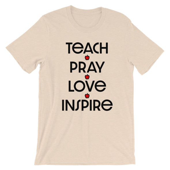 Teach Pray Love Inspire Unisex T-Shirt