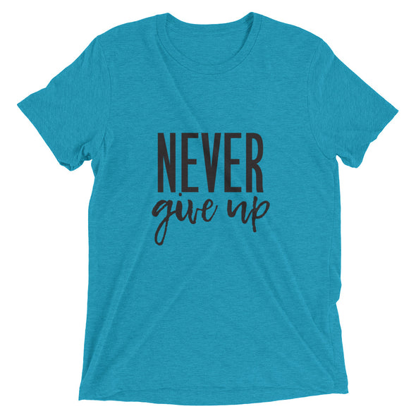 Never Give Up Unisex Tee