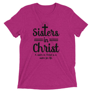 Sisters In Christ Tri-blend