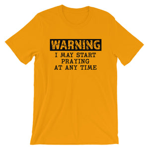 New Warning Praying Unisex Tee
