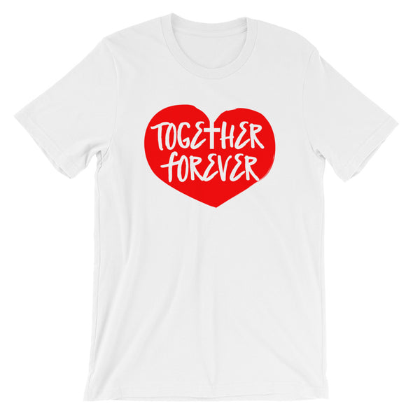 Together Forever Love Unisex T-Shirt