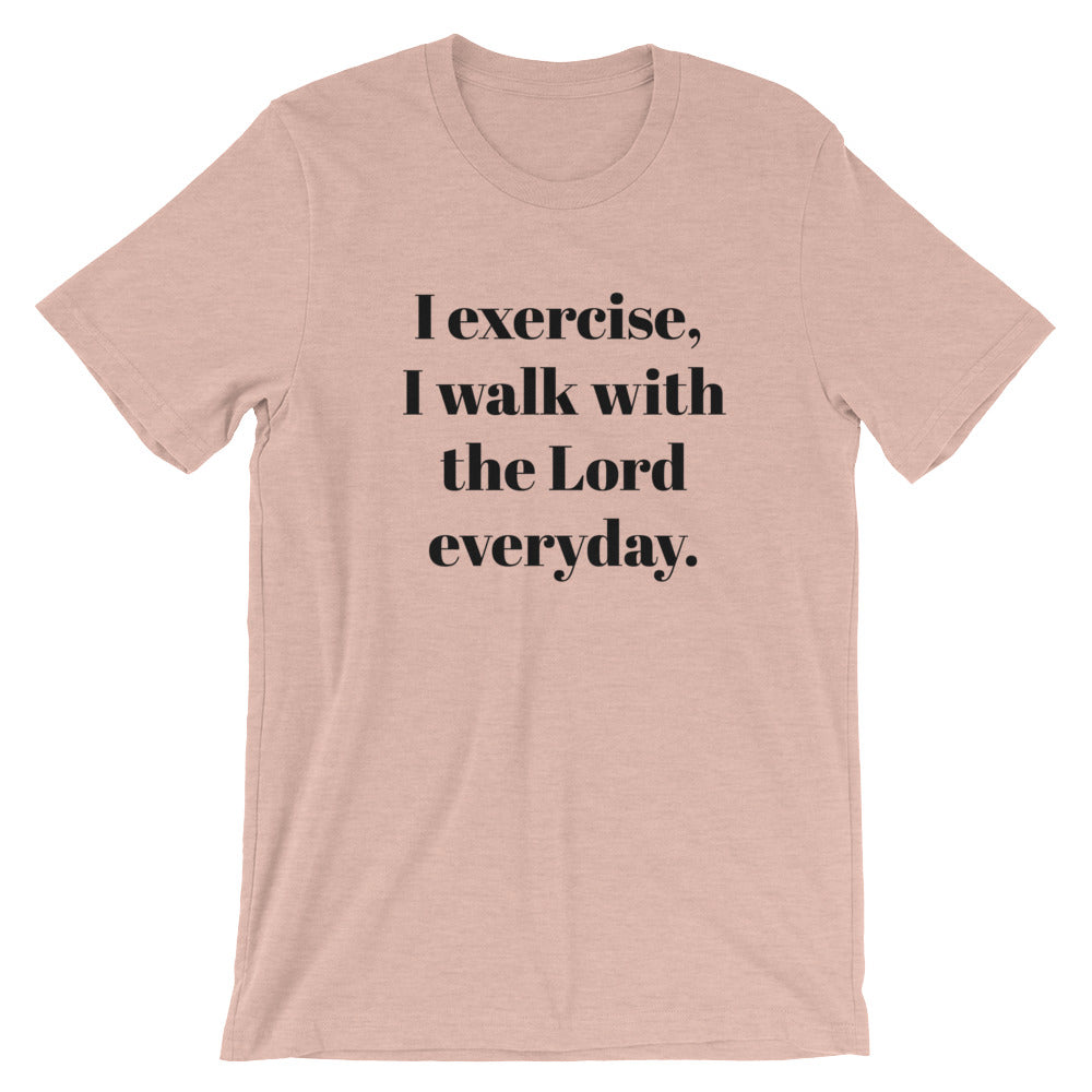 I exercise Unisex T-Shirt