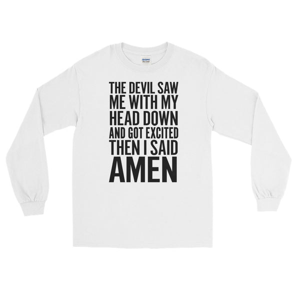 The Devil Saw Me Long Sleeve T-Shirt