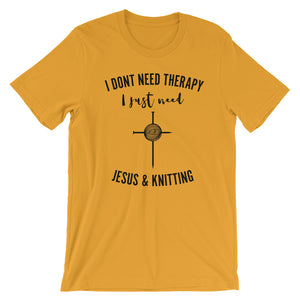 I Need Jesus and Knitting Unisex T-Shirt