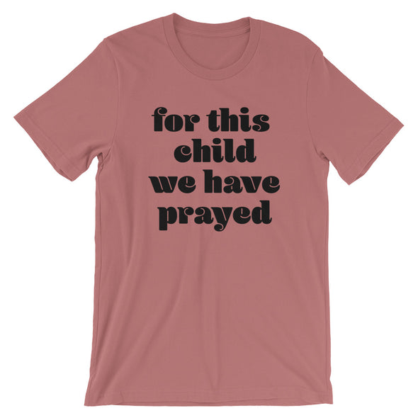 for this child Unisex T-Shirt