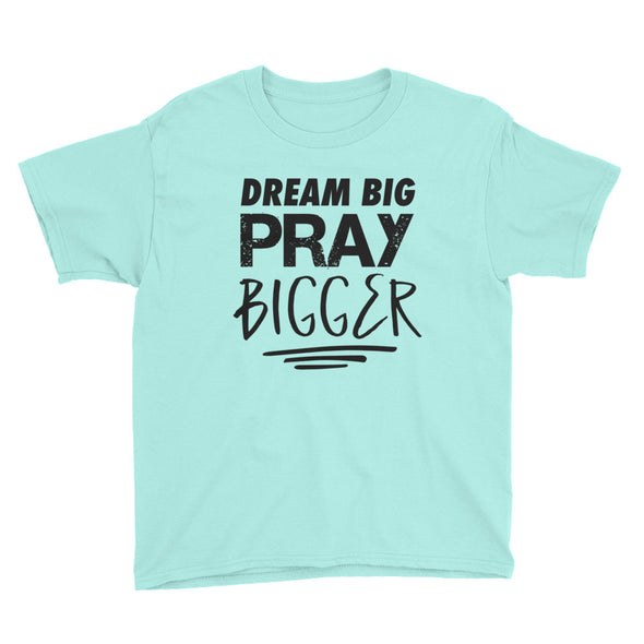 Pray BIGGER Youth Short Sleeve T-Shirt