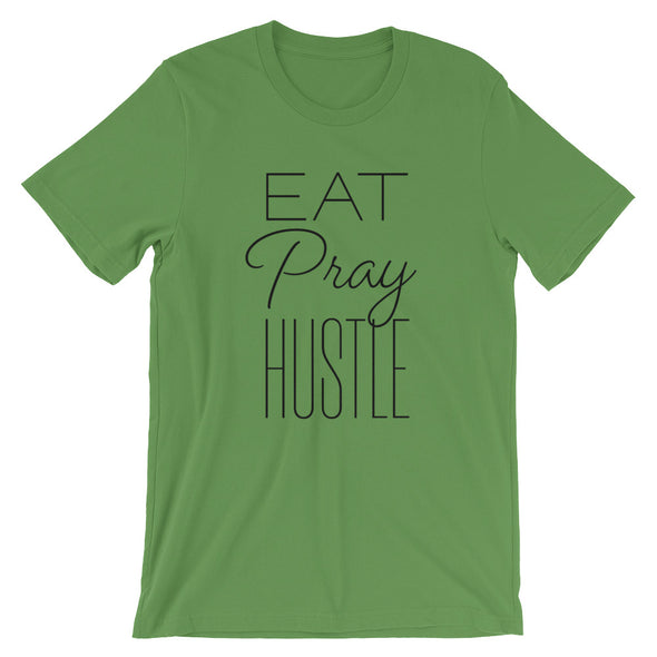 Eat Pray Hustle Unisex T-Shirt