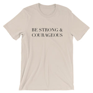 Strong and Courageous Unisex T-Shirt