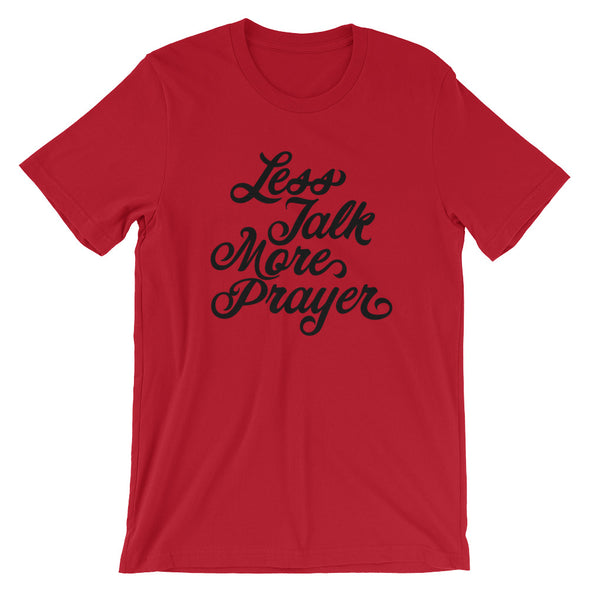 Less Talk More Prayer Unisex Short Sleeve Jersey T-Shirt with Tear Away Label