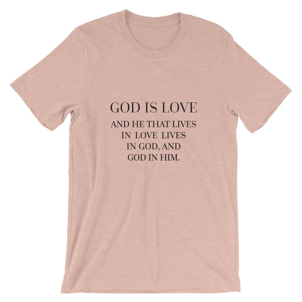 God is Love - Live in Love Unisex T-Shirt