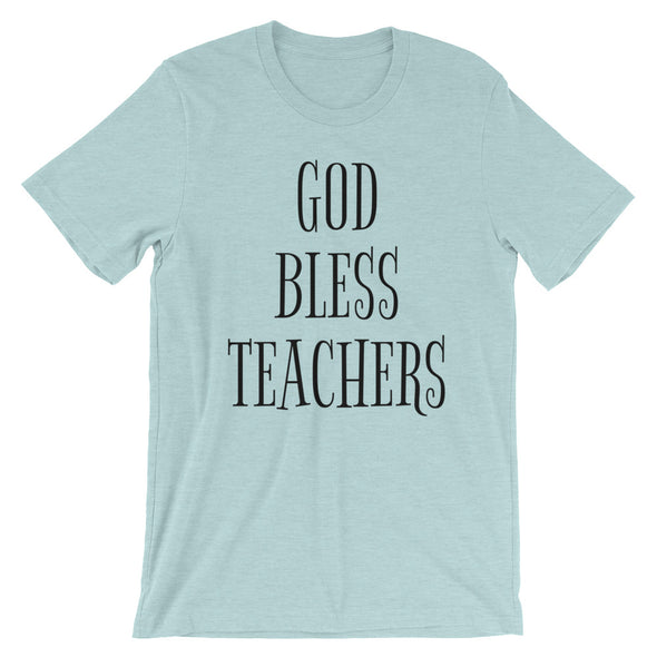 God Bless Teachers Unisex T-Shirt