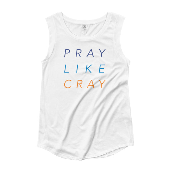 Pray Like Cray Ladies' Cap Sleeve T-Shirt