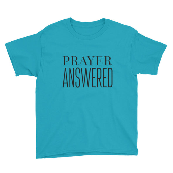 Prayer Answered Youth Short Sleeve T-Shirt