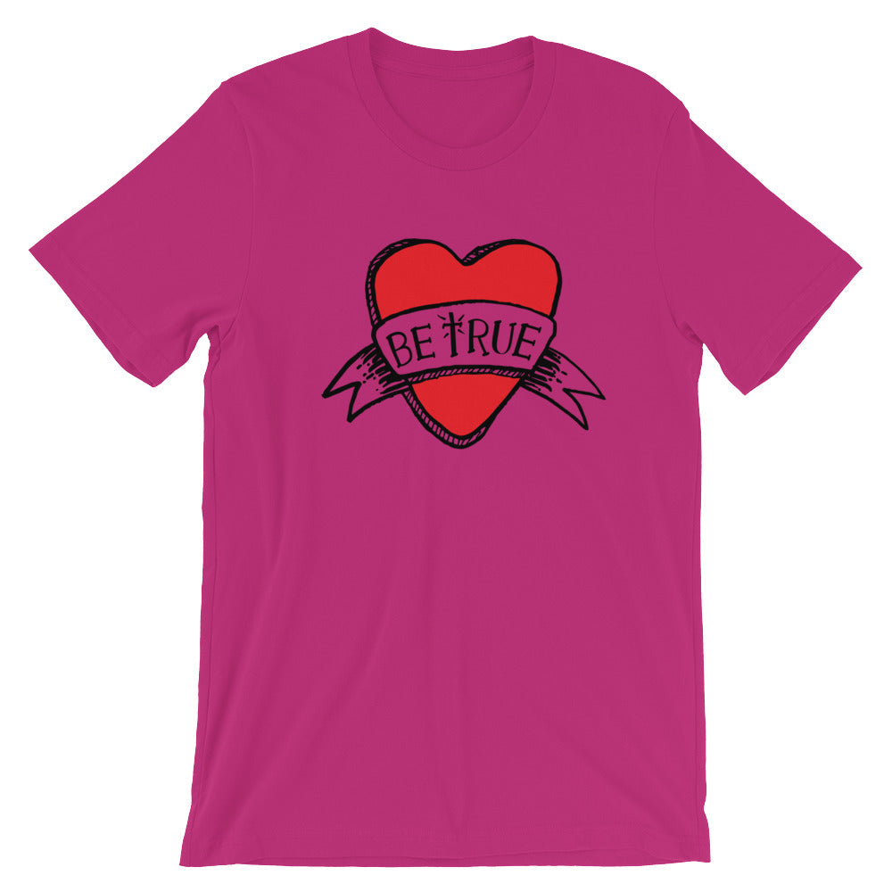 Be True Love Banner Unisex T-Shirt