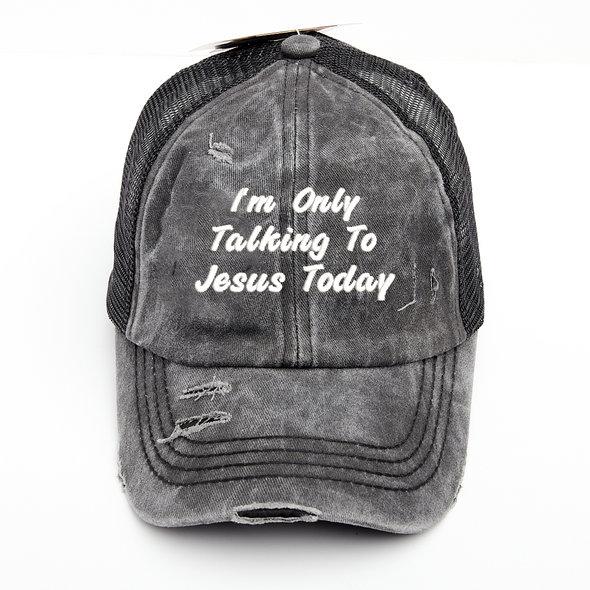 I'm Only Talking To Jesus Today Cross Criss Cross Ponytail Hat