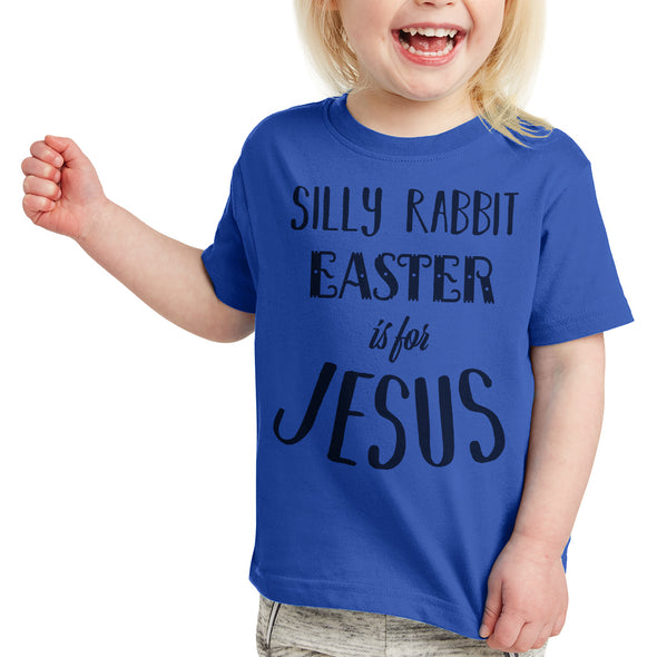 Silly Rabbit Easter is For Jesus Toddler Tees