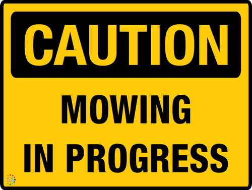 Caution Mowing in Progress Sign  - K2K Signs