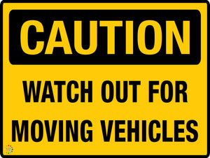 Caution Watch Out for Moving Vehicles Sign