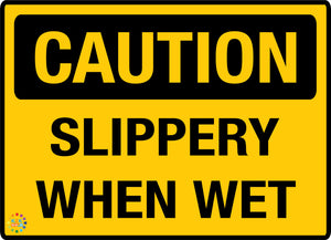 Caution Slippery When Wet Sign - K2K Signs