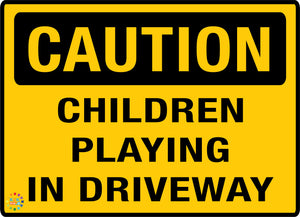 Caution Children Playing in Driveway Sign