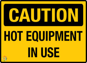 Caution Hot Equipment in Use - K2K Signs