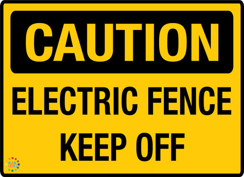 Caution Electric Fence Keep Off Sign - K2K Signs
